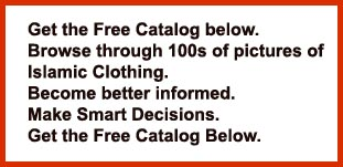 Enter your E-mail below to receive the FREE Islamic Clothing Catalog